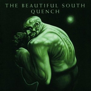 Beautiful South / Quench
