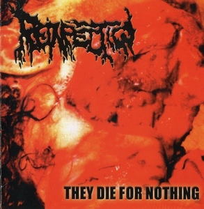 Reinfection / They Die For Nothing
