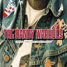 Dandy Warhols / Thirteen Tales From Urban Bohemia