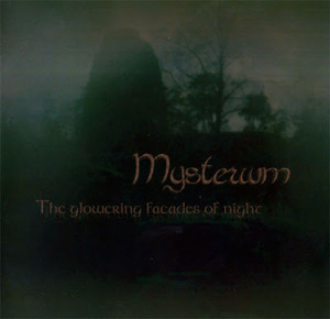 Mysterium / The Glowering Facades Of Night