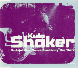 Kula Shaker / Grateful When You're Dead / Jerry Was There (SINGLE)