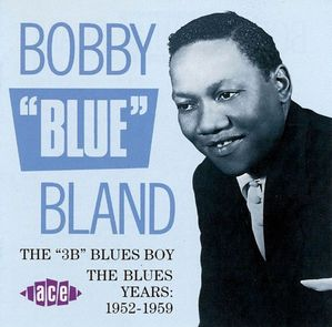 Bobby Bland / The 3B Blues Boy - The Blues Years: 1952-1959