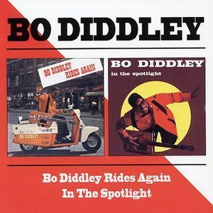 Bo Diddley / Bo Diddley Rides Again + On The Spotlight