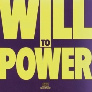 Will To Power / Will To Power