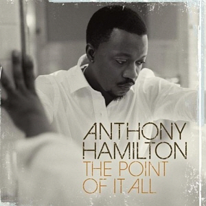 Anthony Hamilton / The Point Of It All (미개봉)