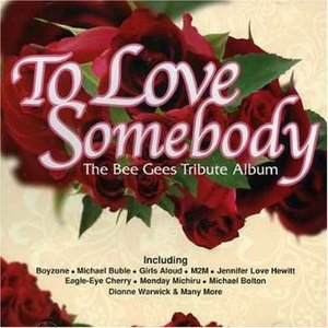V.A. / To Love Somebody - The Bee Gees Tribute Album