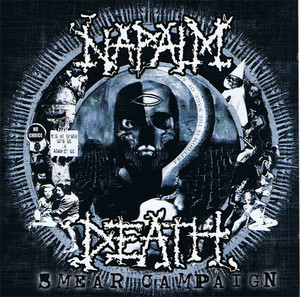 Napalm Death / Smear Campaign