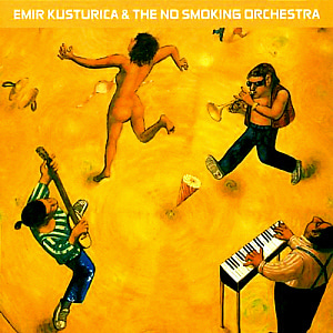 Emir Kusturica And The No Smoking Orchestra / Unza Unza Time