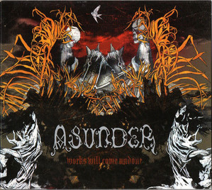 Asunder / Works Will Come Undone (DIGI-PAK)