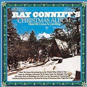 Ray Conniff / Ray Conniff's Christmas Album: Here We Come A-Caroling