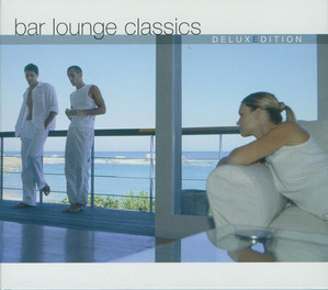 V.A. / Bar Lounge Classics (2CD, DELUXE EDITION, DIGI-PAK)