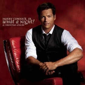 Harry Connick, Jr. / What A Night! A Christmas Album