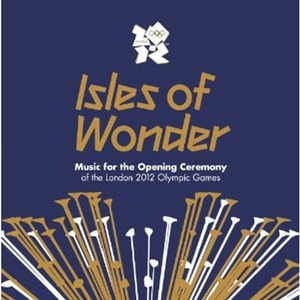 V.A. / Isles of Wonder: Music For The Opening Ceremony Of The London 2012 Olympic Games (2CD)