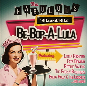 V.A. / The Fabulous '50s & '60s! - Be-Bop-A-Lula