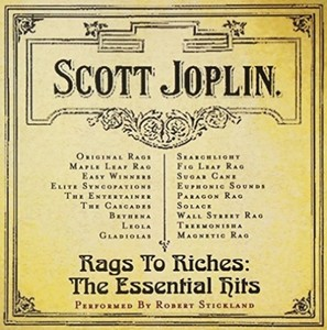 Scott Joplin / Rags To Riches: The Essential Hits