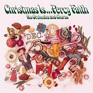 Percy Faith His Orchestra And Chorus / Christmas Is...Percy Faith His Orchestra And Chorus