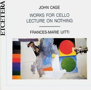 John Cage / Frances-Marie Uitti / Works For Cello, Lecture On Nothing (2CD)