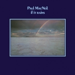 Paul Macneil / If It Rains (LP MINIATURE, 미개봉)