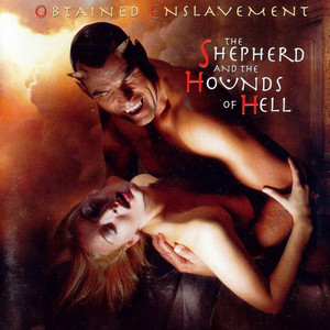 Obtained Enslavement / The Shepherd And The Hounds Of Hell