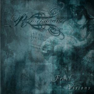 Remembrance / Frail Visions