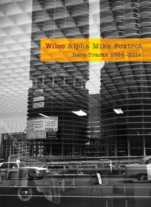 Wilco / Alpha Mike Foxtrot: Rare Tracks 1994-2014 (Deluxe Edition, 4CD, BOX SET)