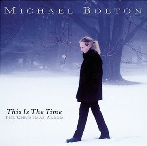 Michael Bolton / This Is The Time: Christmas Album