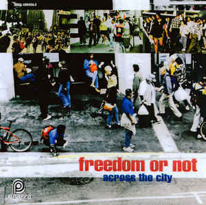Freedom Or Not / Across The City (DIGI-PAK)