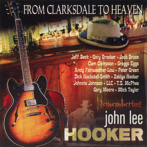 V.A. / From Clarksdale To Heaven - Remembering John Lee Hooker