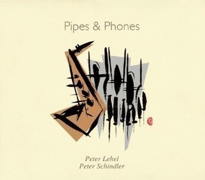Peter Schindler, Peter Lehel / Pipes & Phones (미개봉)