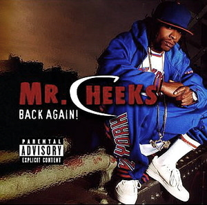 Mr. Cheeks / Back Again!