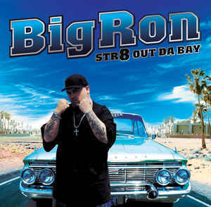 Big Ron / Str8 Out Da Bay