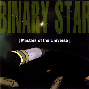 Binary Star / Masters Of The Universe
