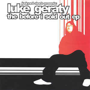 Luke Geraty / The Before I Sold Out Ep