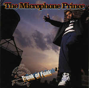 The Microphone Prince / Trunk Of Funk