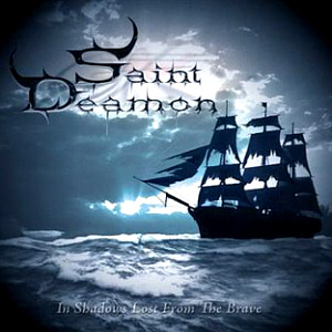 Saint Deamon / In Shadows Lost From The Brave
