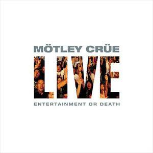 Motley Crue / Live: Entertainment Or Death (2CD, 미개봉)