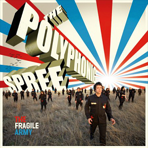 Polyphonic Spree / The Fragile Army