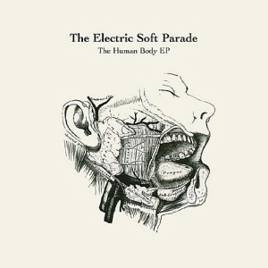 Electric Soft Parade / The Human Body EP